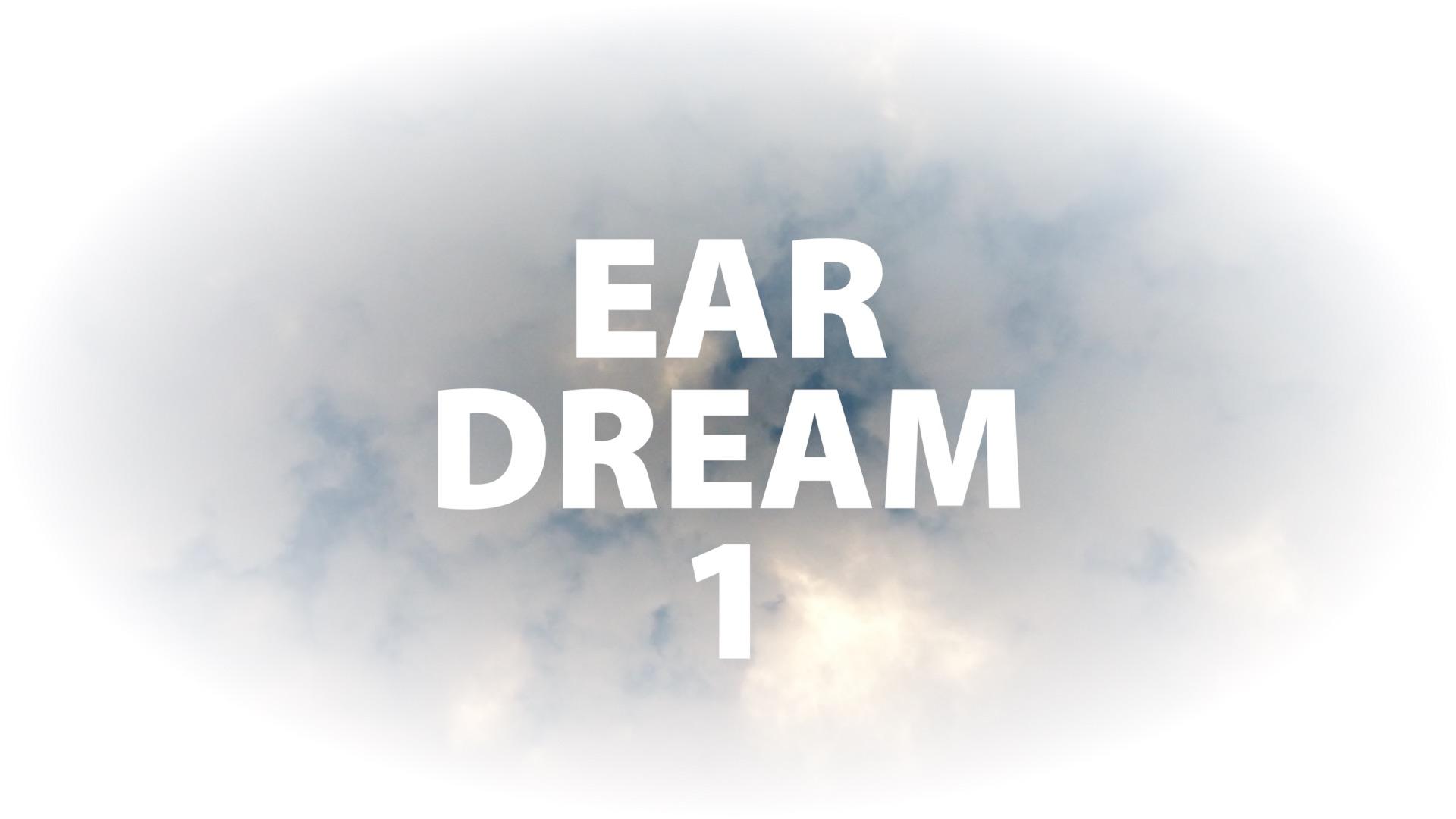 Ear Dream 1