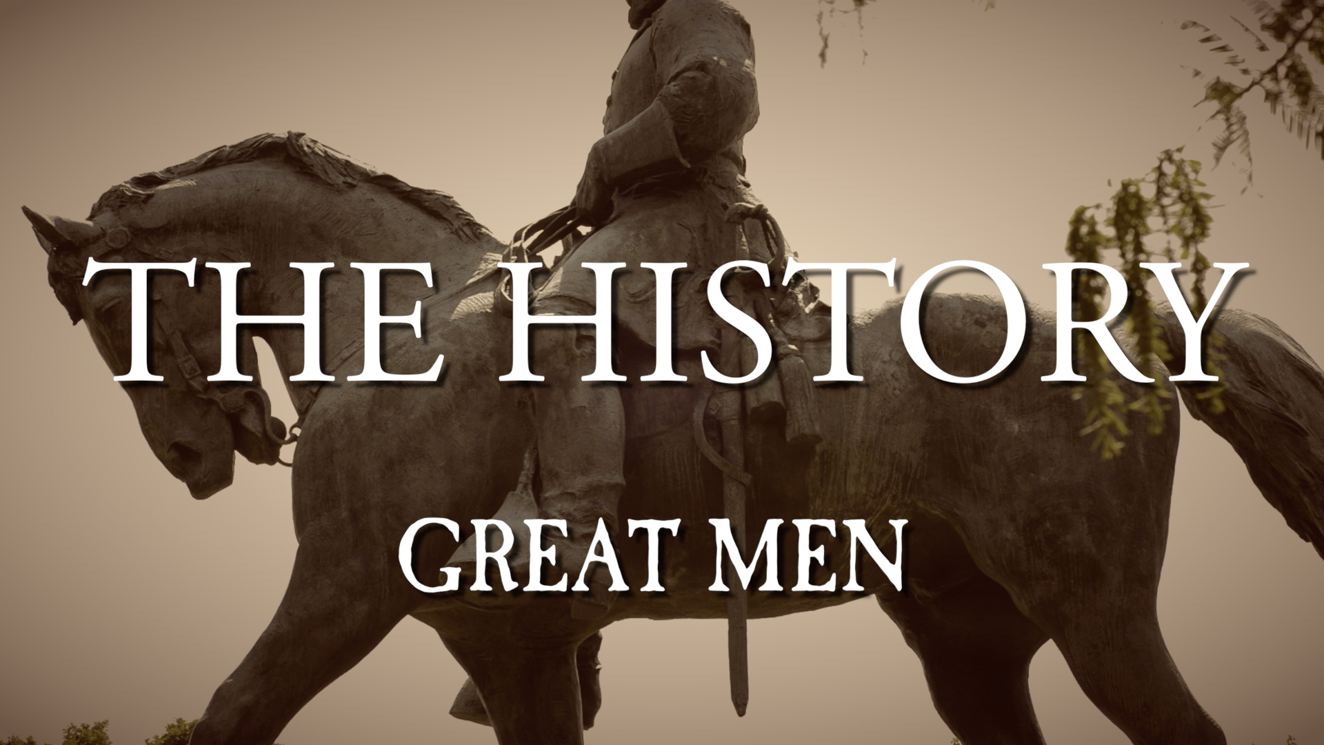 The History – Great Men