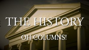 The History – Oh Columns!