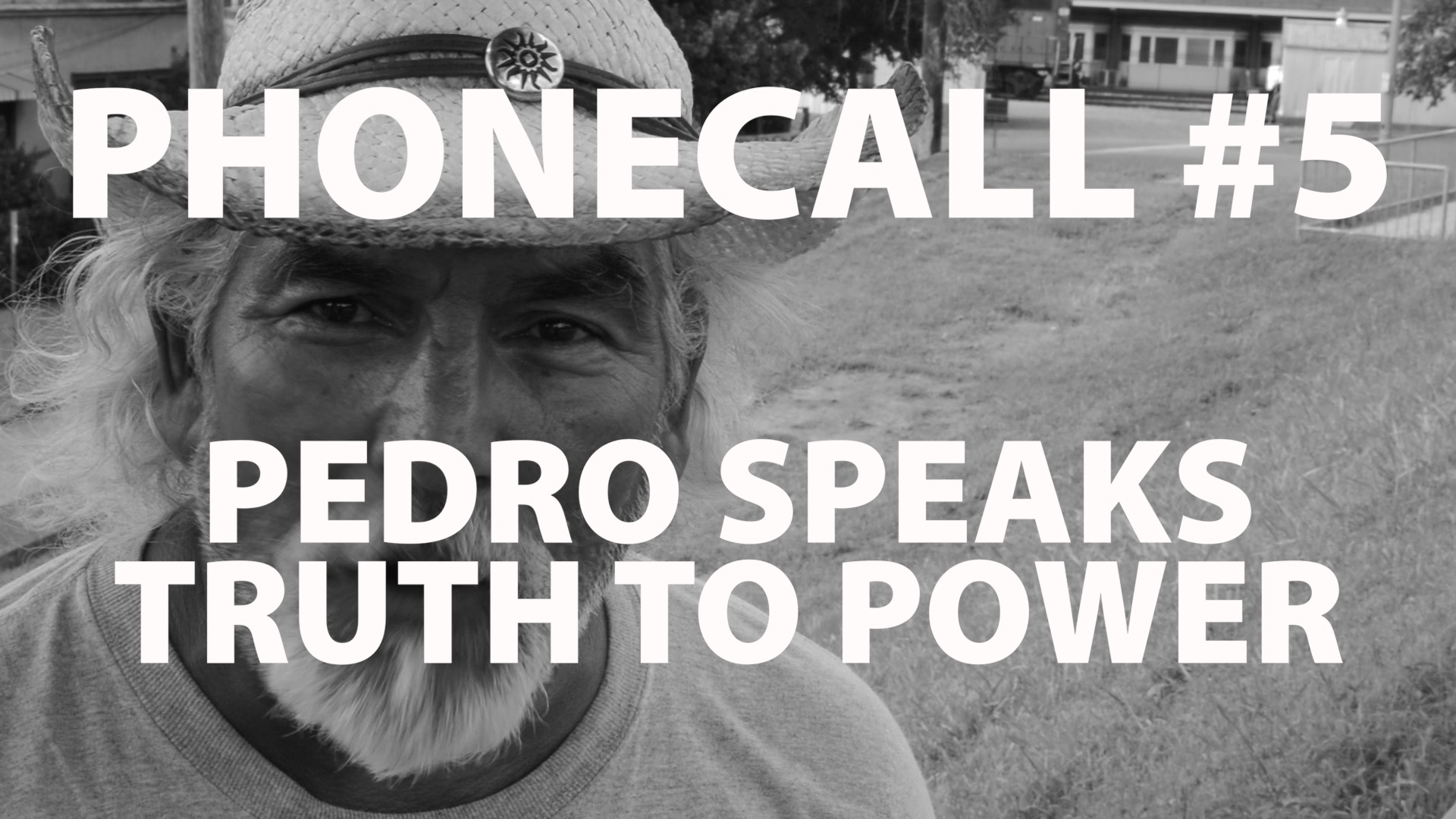 The Phonecall: #5 Pedro Speaks Truth to Power