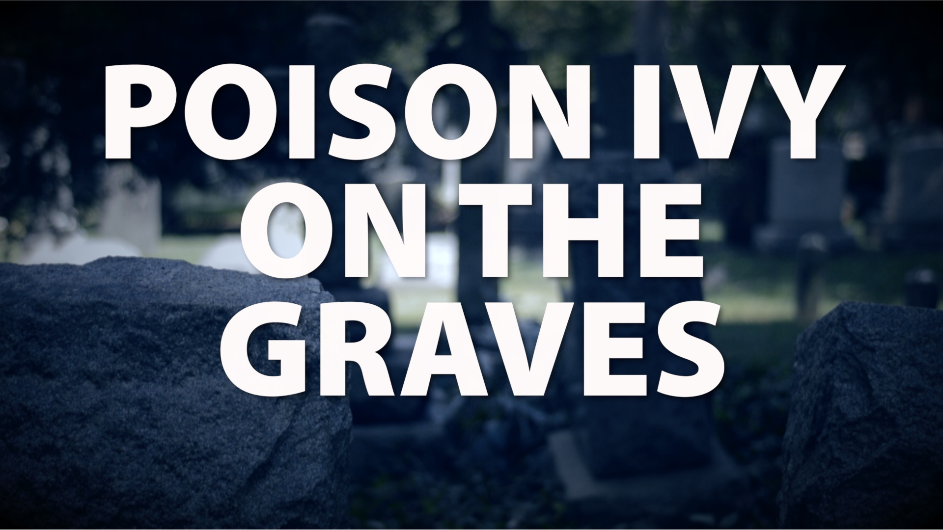 Poison Ivy on the Graves