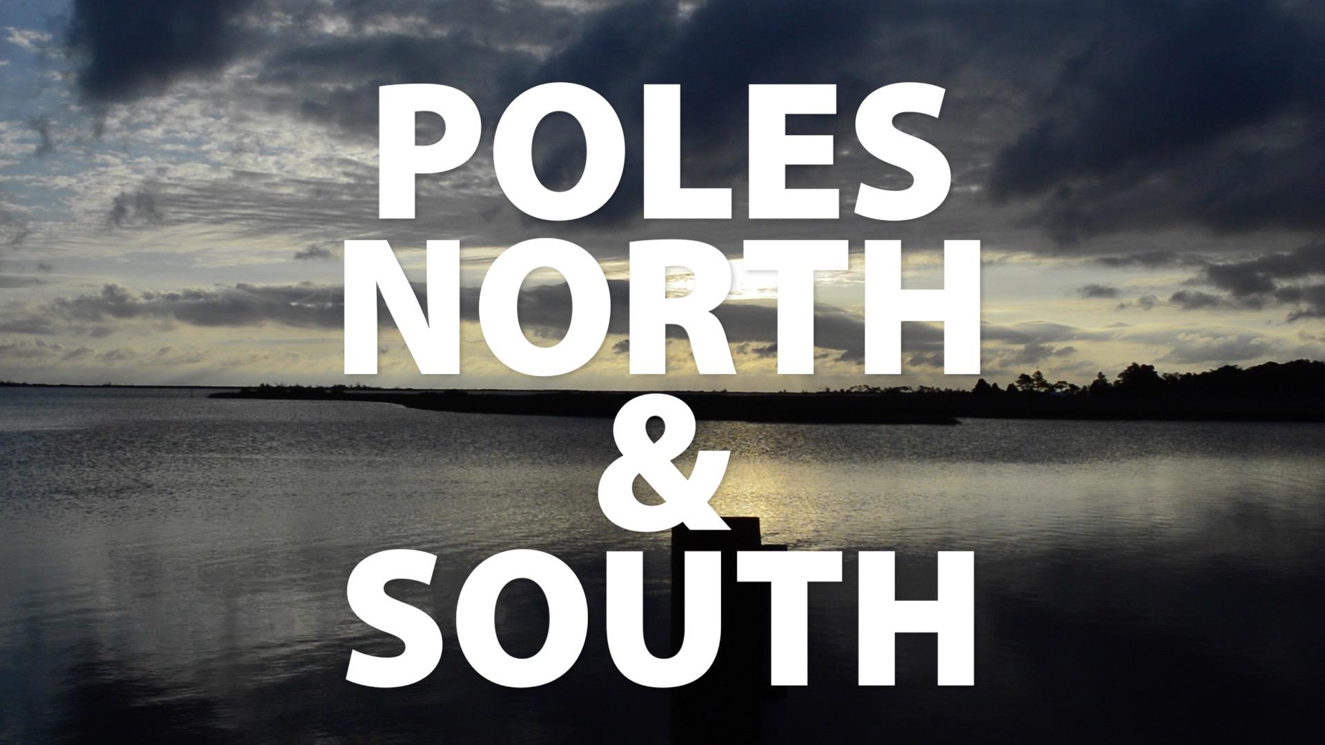 Poles North & South