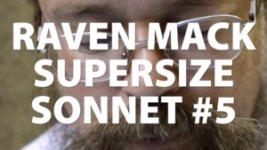 Raven Mack Supersized Sonnet #5