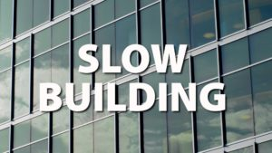 Slow Building